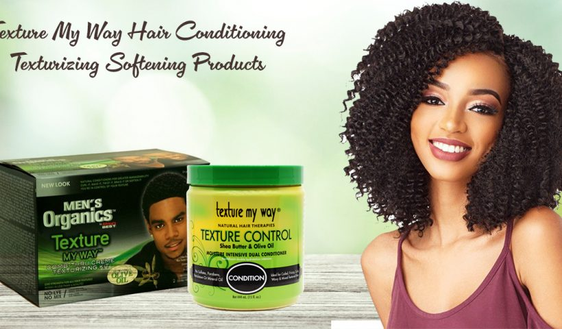 Texture My Way Hair Conditioning Texturizing Softening Products