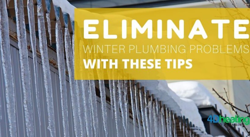 Eliminate Winter Plumbing Problems with these Tips - 4D Heating and Plumbing