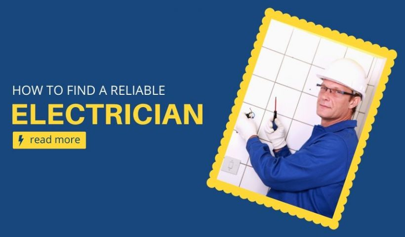 Tips on how to find a reliable electrician