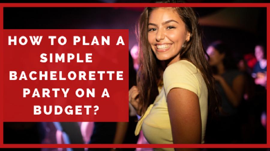bachelorette Party On a Budget